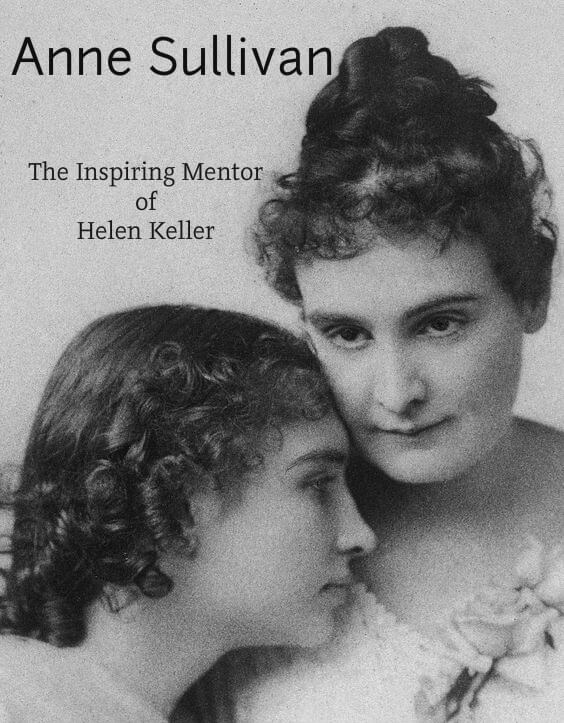 Anne Sullivan: The Light and Music of Helen Keller's Life
