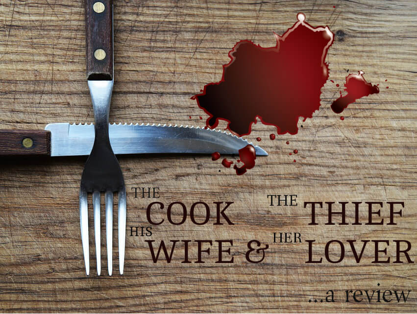 The Cook, the Thief, His Wife & Her Lover (1989): A Review