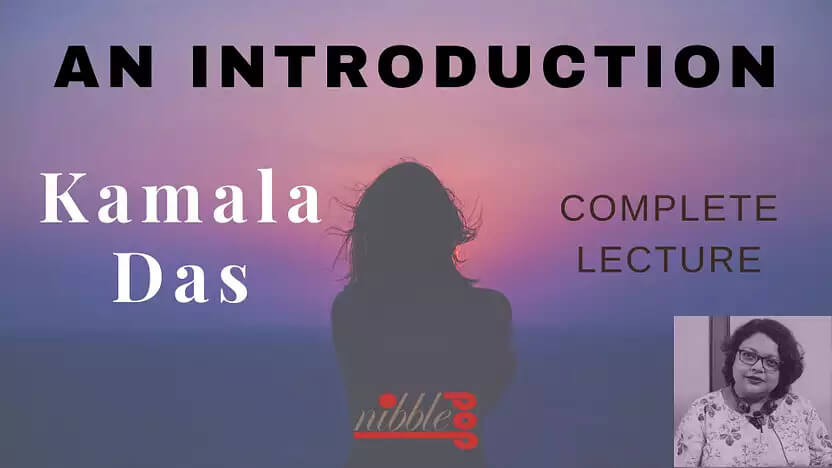 You are currently viewing An Introduction by Kamala Das | Complete Video Lecture