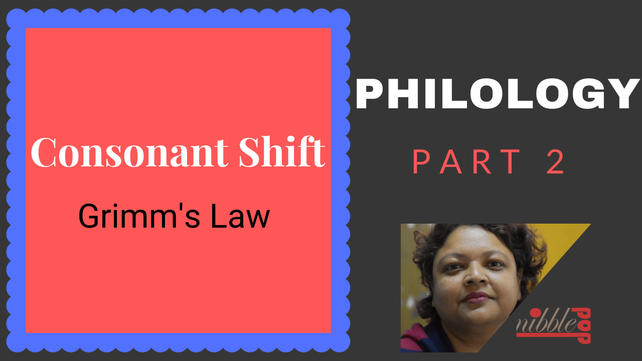 Philology | Part 2 | Consonant Shift: Grimm's Law & Verner's Law