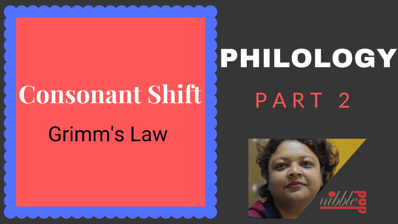 Philology | Part 2 | Consonant Shift: Grimm's Law & Verner's Law
