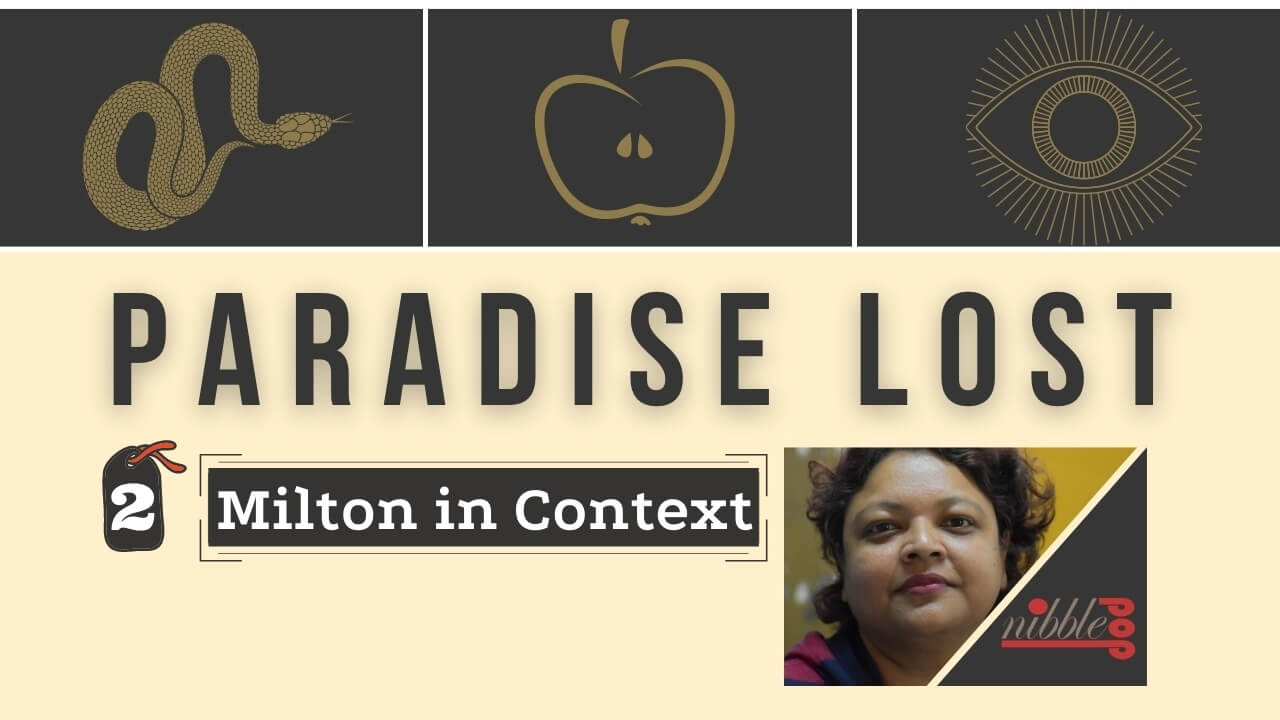 Paradise Lost | Lecture 2 | Milton in Context